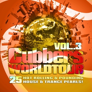 VARIOUS - Clubbers Worldtour Vol 3 VIP Edition (25 Hot Rolling Pounding House & Trance Pearls)