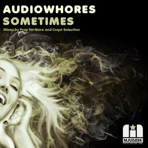 AUDIOWHORES - Sometimes (remixes)