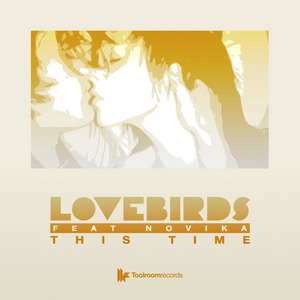 LOVEBIRDS feat NOVIKA - This Time