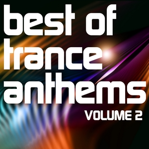 VARIOUS - Best Of Trance Anthems Vol 2 Special Edition (A Classic Hands Up & Vocal Trance Selection)