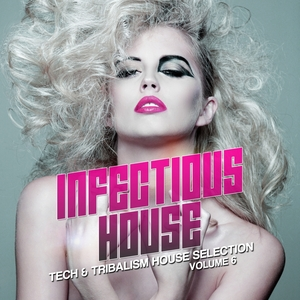VARIOUS - Infectious House Vol 6 (Tech & Tribalism House Selection)