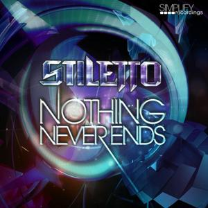 STILETTO - Nothing Never Ends