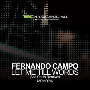 CAMPO, Fernando - Let Me Till Words