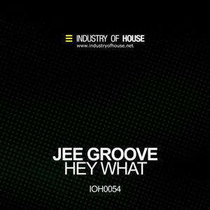 JEE GROOVE - Hey What