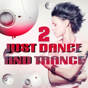 VARIOUS - Just Dance & Trance Vol 2 VIP Edition (Best Of Club Hits It's A Dream)