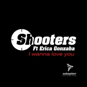 SHOOTERS feat ERICA GONZABA - I Wanna Love You