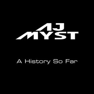 AJ MYST - A History So Far EP