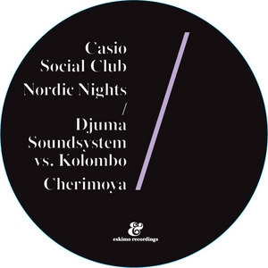 CASIO SOCIAL CLUB/DJUMA SOUNDSYSTEM vs KOLOMBO - Nordic Nights