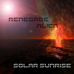 RENEGADE ALIEN - Solar Sunrise