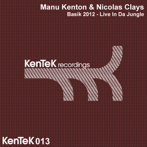 KENTON, Manu/NICOLAS CLAYS - Basik 2012 Live In Da Jungle