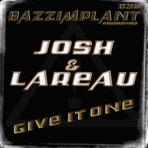 JOSH & LAREAU - Give It One