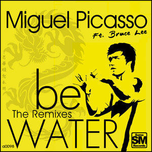 PICASSO, Miguel feat BRUCE LEE - Be Water