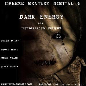 DARK ENERGY - Cheeze Graterz Digital #6