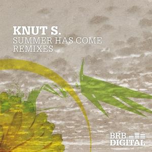 KNUT S - Summer Has Come (Remixes)