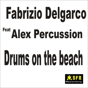 DELGARCO, Fabrizio feat ALEX PERCUSSION - Drums On The Beach