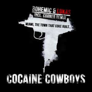 BOHEMIC & LUKAS - Cocaine Cowboys