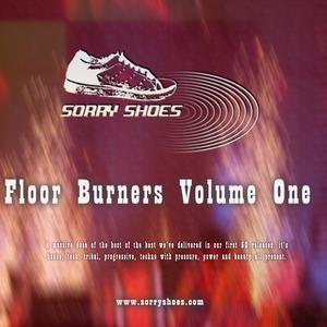 VARIOUS - Sorry Shoes Floor Burners Volume 1