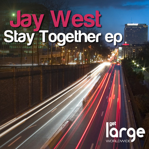 WEST, Jay - Stay Together EP