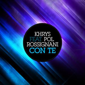 KHRYS feat POL ROSSIGNANI - Con Te