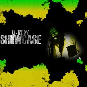 U ROY/KING TUBBY - U Roy Showcase Platinum Edition