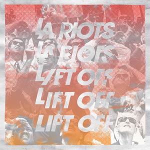 LA RIOTS - Lift Off