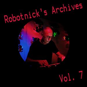 ROBOTNICK, Alexander - Robotnick's Archives Vol7