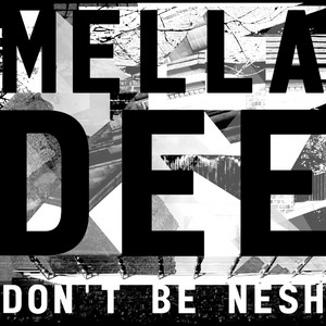 DEE, Mella - Don't Be Nesh EP