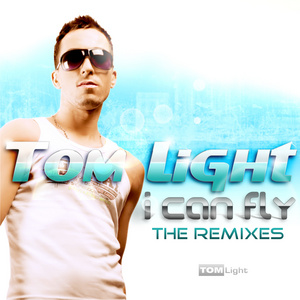 TOM LIGHT - I Can Fly