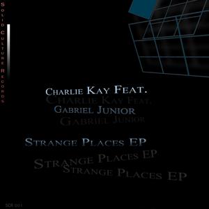 KAY, Charlie feat GABRIEL JUNIOR - Strange Places