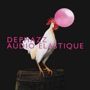 DEPHAZZ - Audio Elastique