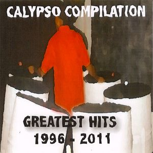 VARIOUS - Calypso Compilation: Greatest Hits 1996-2011