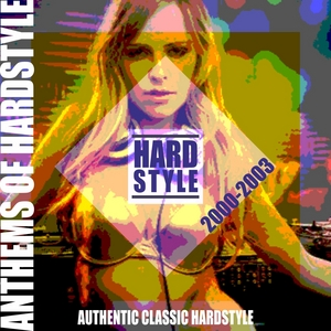 VARIOUS - Hanthems Of Hardstyle (Authentic Classic Hardstyle 2000-2003)