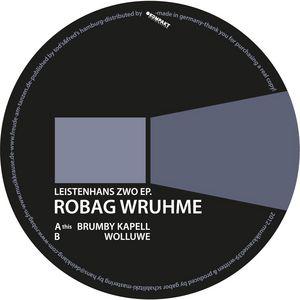 ROBAG WRUHME - Leistenhans Zwo EP