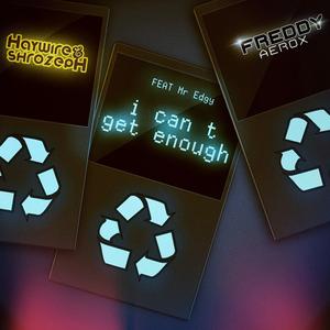 HAYWIRE/SHROZEPH/FREDDY AEROX feat MR EDGY - Can't Get Enough