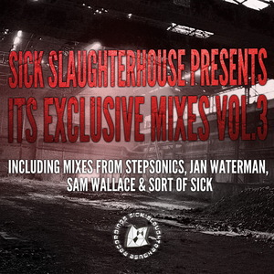 VARIOUS - Sick Slaughterhouse Presents Its Exclusive Mixes Vol 3