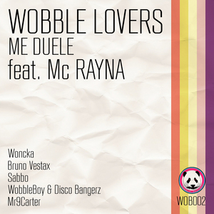 WOBBLE LOVERS feat MC RAYNA - Me Duele