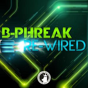 B PHREAK - Rewired