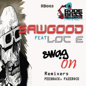 SAWGOOD feat LOC E - Swag On