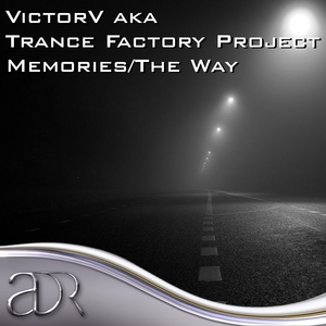 VICTORV aka TRANCE FACTORY PROJECT - Memories/The Way