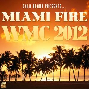 VARIOUS - Cold Blank Presents Miami Fire WMC 2012