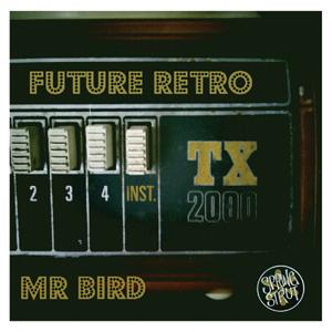MR BIRD - Future Retro