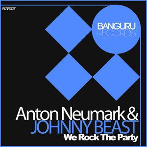 ANTON NEUMARK/JOHNNY BEAST - We Rock The Party