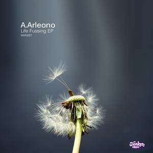 A ARLEONO - Life Fussing EP