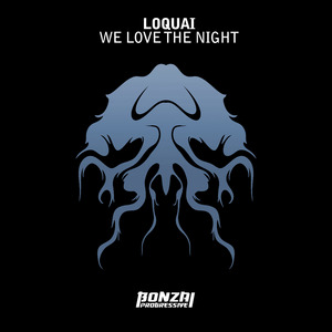 LOQUAI - We Love The Night