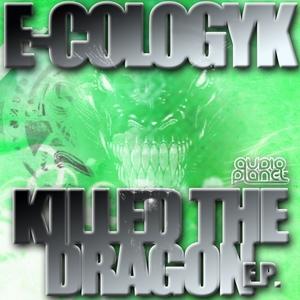 E-COLOGYK - Killed The Dragon EP