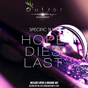 SPECIFIC SLICE - Hope Dies Last