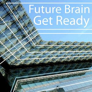 FUTURE BRAIN - Get Ready