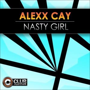 CAY, Alexx - Nasty Girl