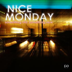 NICE MONDAY - Something Old Something New