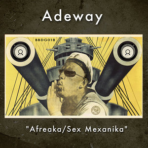 ADEWAY - Afreaka/Sex Mexanika